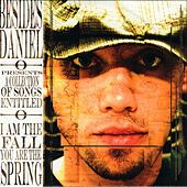 I Am The Fall, You Are The Spring by Besides Daniel