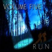 Run by Volume Five