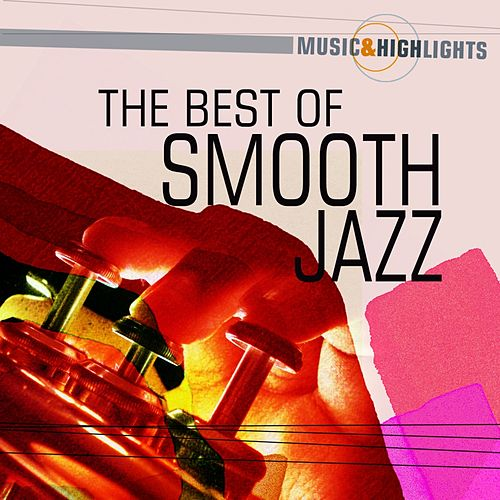 Music & Highlights: The Best Of Smooth Jazz by Various Artists