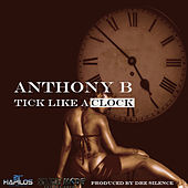Tick Like a Clock - Single by Anthony B