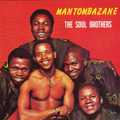 Mantombazane by The Soul Brothers