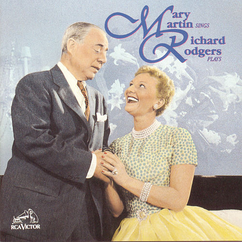 Mary Martin Sings, Richard Rodgers Plays by Mary Martin