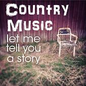 Country Music - Tell Me a Story by Various Artists