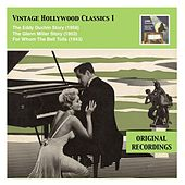 Vintage Hollywood Classics, Vol. 1: The Eddy Duchin Story – The Glenn Miller Story – For Whom The Bell Tolls by Various Artists