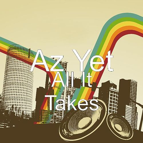 All It Takes by Az Yet