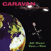 All Over You...Too by Caravan