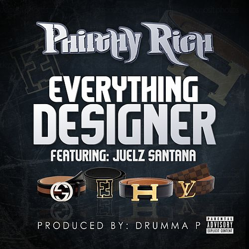 Everything Designer by Philthy Rich