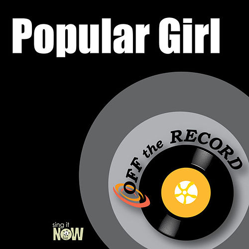 Popular Girl by Off the Record