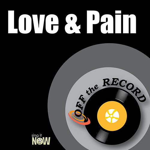 Love & Pain by Off the Record