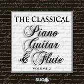 The Classical Piano, Guitar and Flute, Vol. 2 by Various Artists