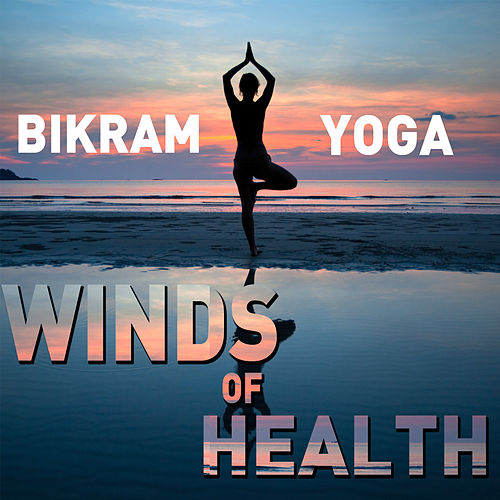 Winds of Health: Native American Flute and Nature Sounds for Bikram Yoga by Various Artists