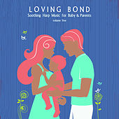 Loving Bond: Soothing Harp Music for Baby & Parents, Vol. 5 by Various Artists