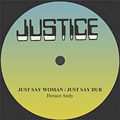 Just Say Woman / Just Say Dub by Horace Andy