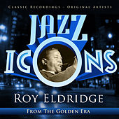 Jazz Icons from the Golden Era - Roy Eldridge by Various Artists