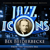 Jazz Icons from the Golden Era - Bix Beiderbecke by Various Artists