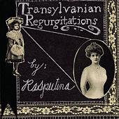 Transylvanian Regurgitations by Rasputina