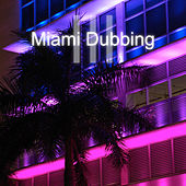 Miami Dubbing, Vol. 3 by Various Artists