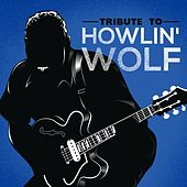 Tribute to Howlin' Wolf by Various Artists
