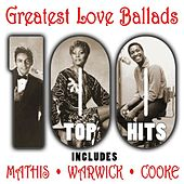 Top 100 - Greatest Love Ballads von Various Artists