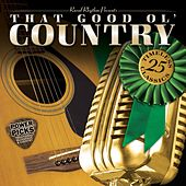 That Good Ol' Country: Power Picks - 25 Traditional Classics by Various Artists