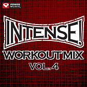 Intense! Workout Mix Vol. 4 (60 Minute Non-Stop Workout Mix (141-155 BPM) ) by Various Artists