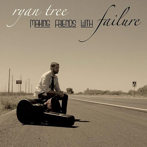 Making Friends With Failure by Ryan Tree