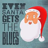 Even Santa Gets the Blues by Various Artists