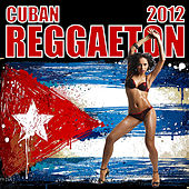 Cuban Reggaeton 2012 by Various Artists