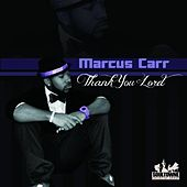 Thank You Lord by Marcus Carr