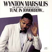 Tune In Tomorrow... by Wynton Marsalis
