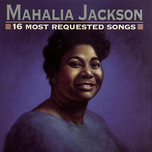 16 Most Requested Songs by Mahalia Jackson