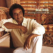 Because You Loved Me by Johnny Mathis