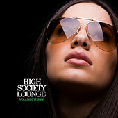 High Society Lounge, Vol. 3 by Various Artists