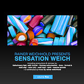 Rainer Weichhold Pres. Sensation Weich, Vol. 5 (incl. 2 DJ-Mixes By Rainer Weichhold) by Various Artists