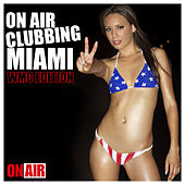 On Air Clubbing Miami WMC Edition by Various Artists