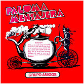 Paloma Mensajera by Amigos