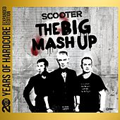 The Big Mash Up (20 Years of Hardcore Expanded Edition) (Remastered) von Scooter