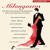 Milongueros (the best selection of instrumental tango and milonga) by Various Artists