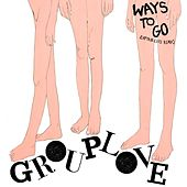 Ways To Go (Captain Cuts Remix) von Grouplove