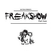Freakshow, Pt. 2 by Electrixx