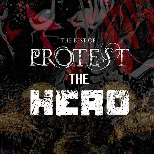 The Best of Protest the Hero von Protest The Hero