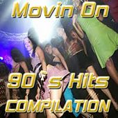 Movin On (90's Hits Compilation) by Various Artists