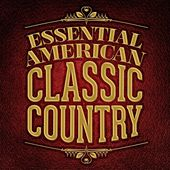 Essential American Classic Country by Various Artists