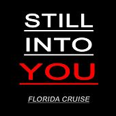 Still Into You by Florida Cruise