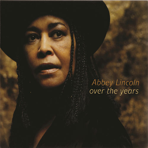 Over The Years by Abbey Lincoln