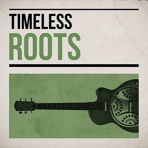 Timeless Roots by Various Artists