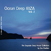 Ocean Deep Ibiza, Vol. 2 - The Exquisite Deep House Collection By Eva Pacifico by Various Artists