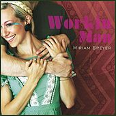 Workin Man by Miriam Speyer