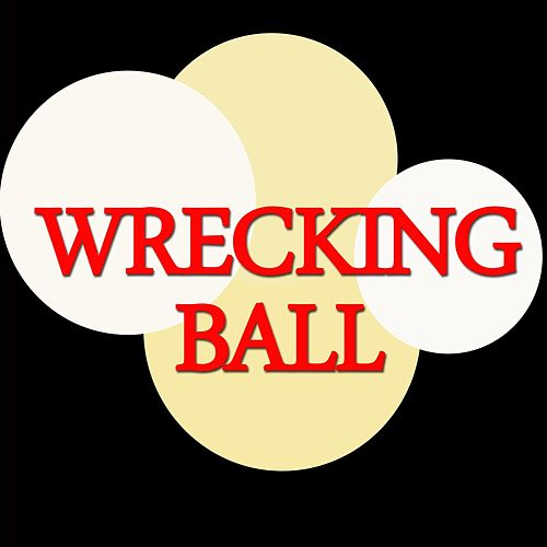 Wrecking Ball by Big Stars