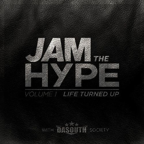 Jam the Hype - Vol.1 (Life Turned Up) by Various Artists